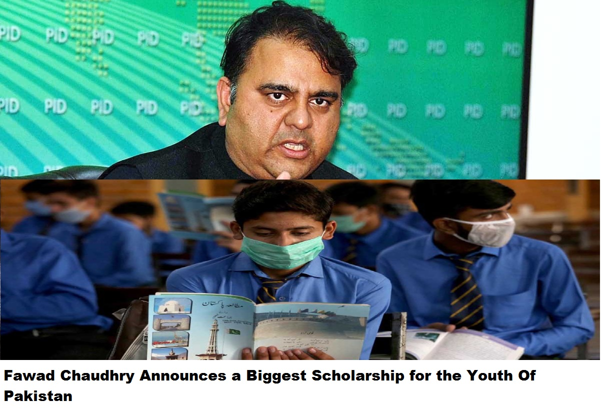 Fawad Chaudhry Announces a Biggest Scholarship for the Youth Of Pakistan
